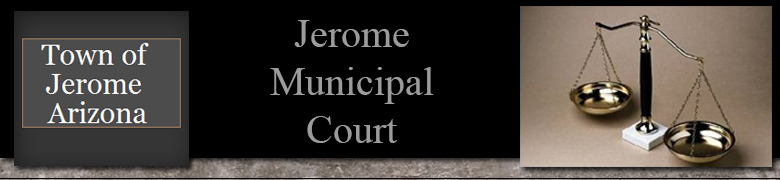 Pay Tickets Online - Jerome, Arizona, Jerome Municipal Court