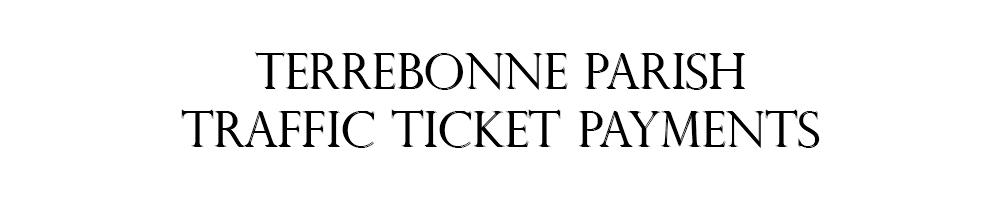 Pay Tickets Online - Houma, Louisiana, Terrebonne Parish